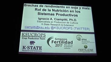 Brechas de Rendimiento en Soja y Maíz: Ignacio Ciampitti en Fertilidad 2017