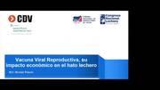 Vacuna Viral Reproductiva: Impacto Económico en el hato lechero