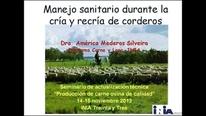 Manejo Sanitario Durante Cria y  Recria de Corderos. America Mederos