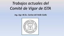 Comité de Vigor de ISTA: Carina Gallo (INTA)