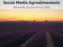 Social Media Agroalimentario. Abriendo Surcos en el 2016