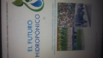 """Manual de Produccion y Negocio de Forraje Verde Hidroponico """"Futuro Hidropónico"""""""