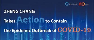 ZHENG CHANG Takes Action to Contain the Epidemic Outbreak of COVID-19