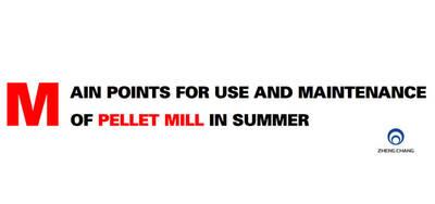 Pellet mill maintenance in summer