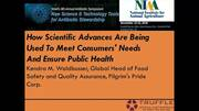 How Scientific Advances Are Being Used to Meet Consumers Needs and Ensure Public Health
