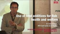 Use of Feed Additives For Fish Health And Welfare. Dr. Enric Gisbert (IRTA)